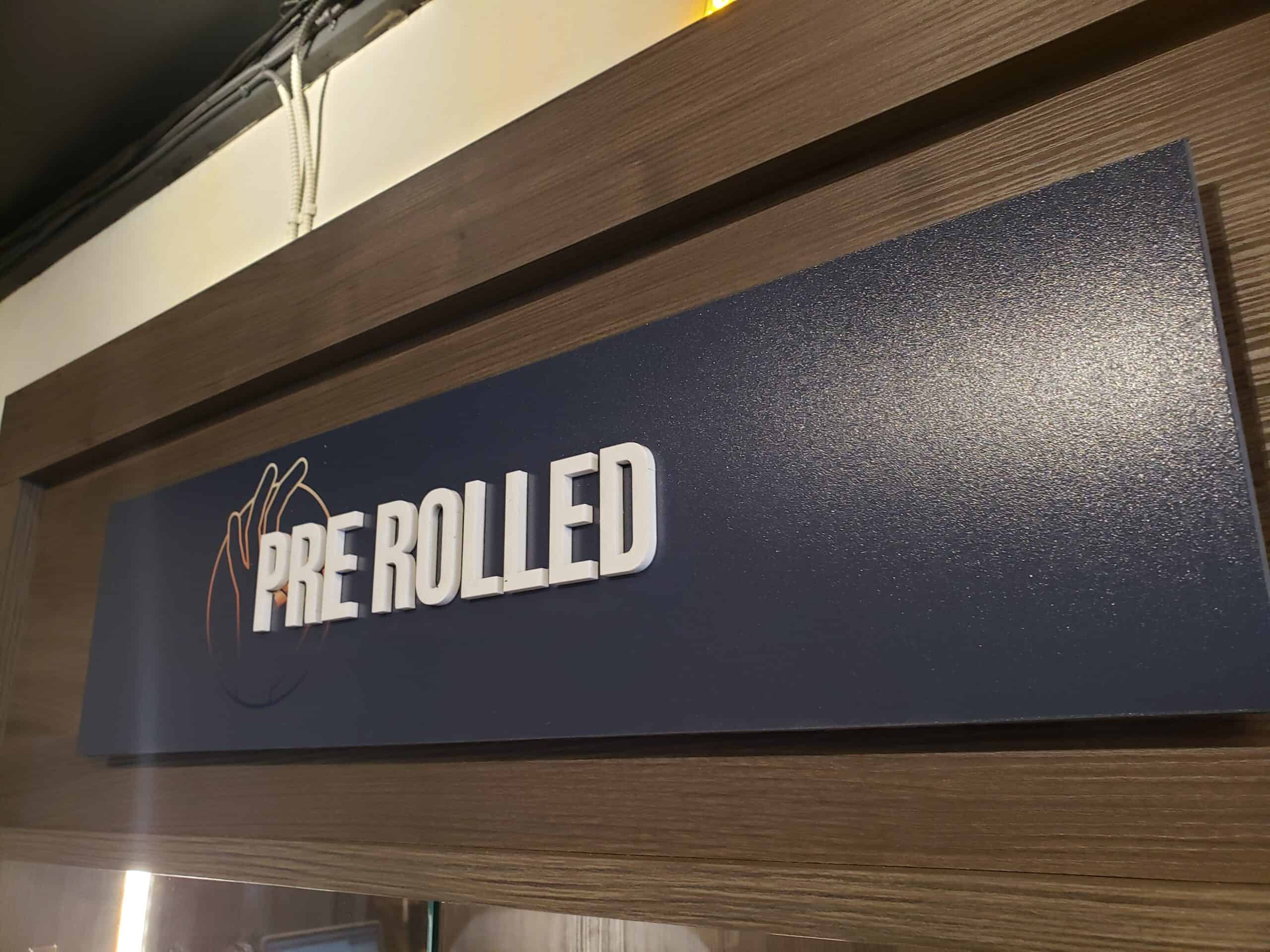 pre rolled sign with raised acrylic letters
